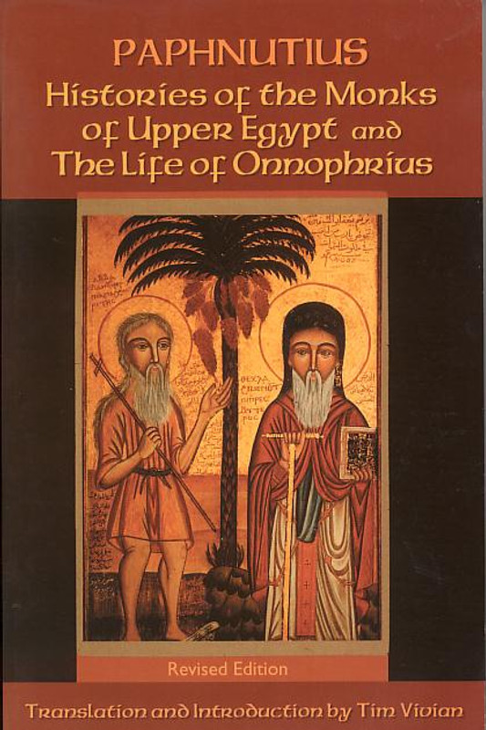HISTORIES OF THE MONKS OF UPPER EGYPT & THE LIFE OF ONNOPHRIUS