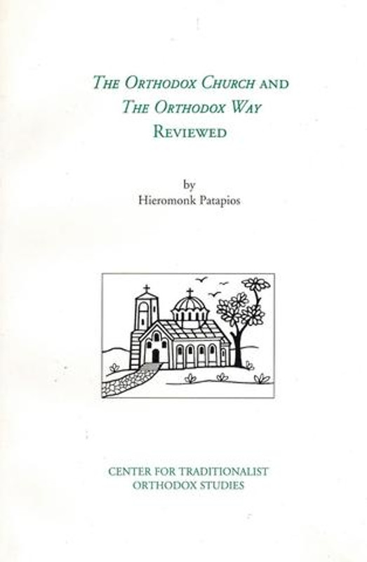 THE ORTHODOX CHURCH AND THE ORTHODOX WAY REVIEWED