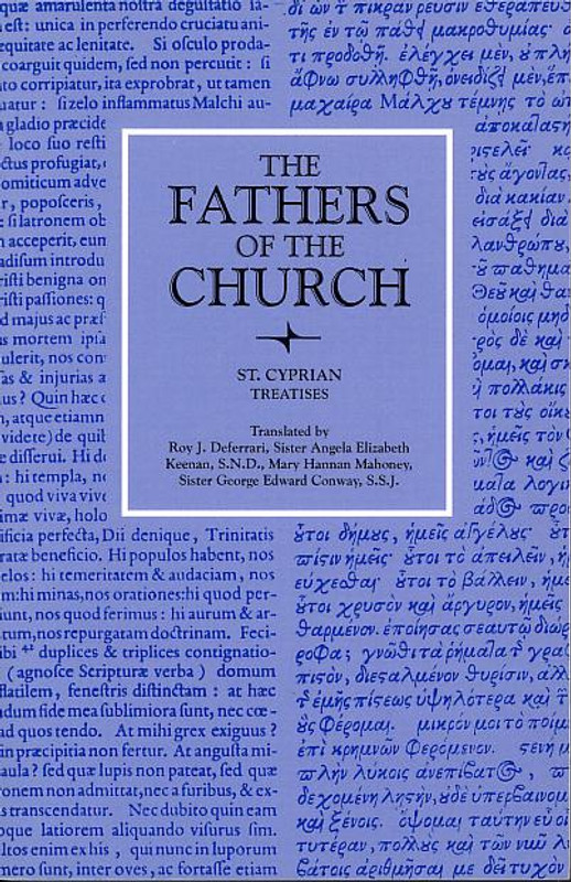 ST. CYPRIAN: TREATISES (From The Fathers of the Church Series) SOFTCOVER