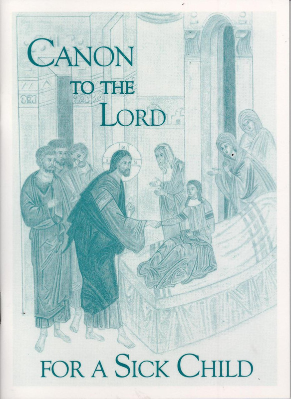 CANON TO THE LORD FOR A SICK CHILD