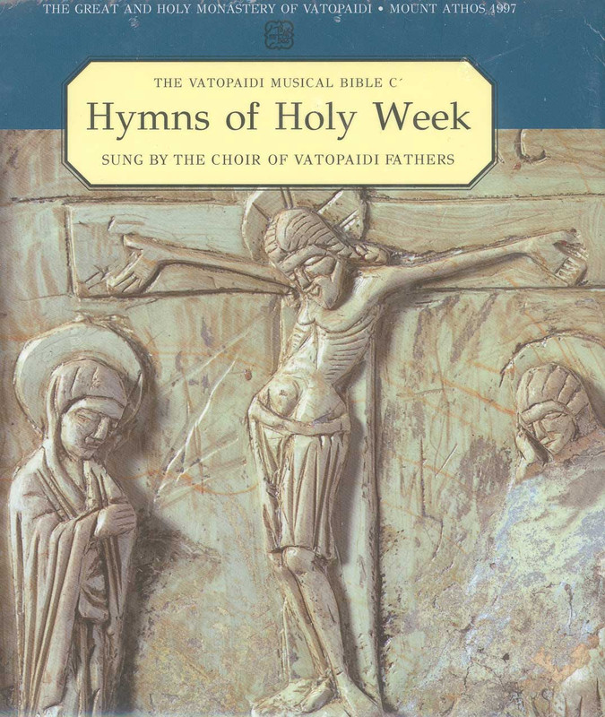 VATOPAIDI MUSICAL BIBLE SERIES: HYMNS OF HOLY WEEK