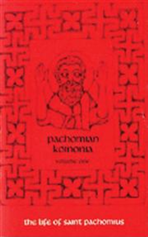 THE LIFE OF ST. PACHOMIUS, Vol. 1 (From the Series Pachomian Koinonia)