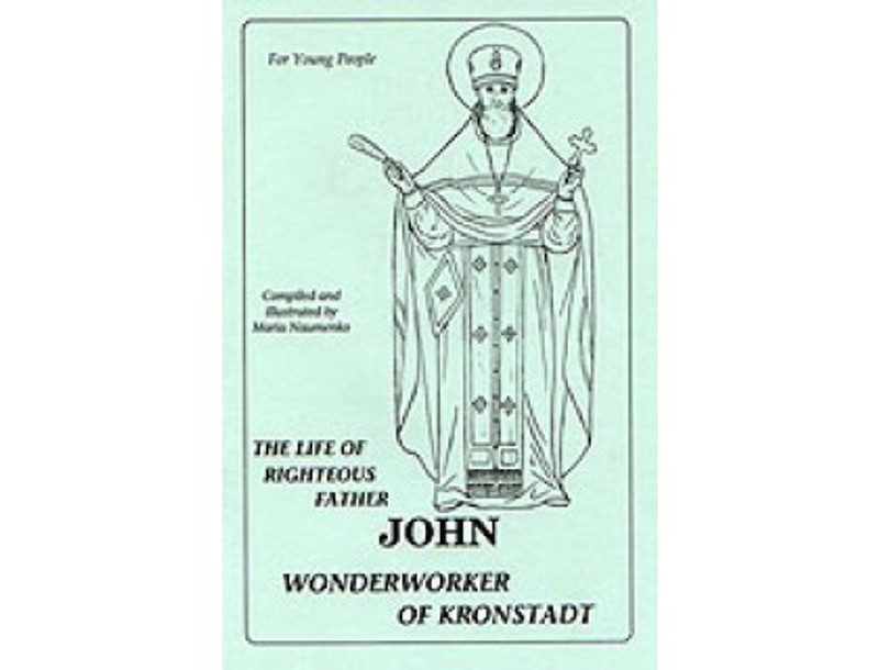 THE LIFE OF RIGHTEOUS FATHER JOHN, WONDERWORKER OF KRONSTADT