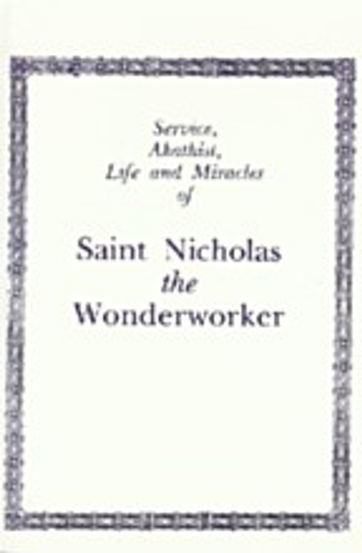 SERVICE, AKATHIST, LIFE AND MIRACLES OF SAINT NICHOLAS THE WONDER-WORKER
