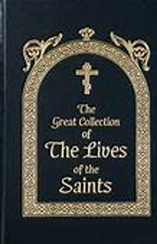 THE GREAT COLLECTION OF THE LIVES OF SAINTS, VOL 4, DEC
