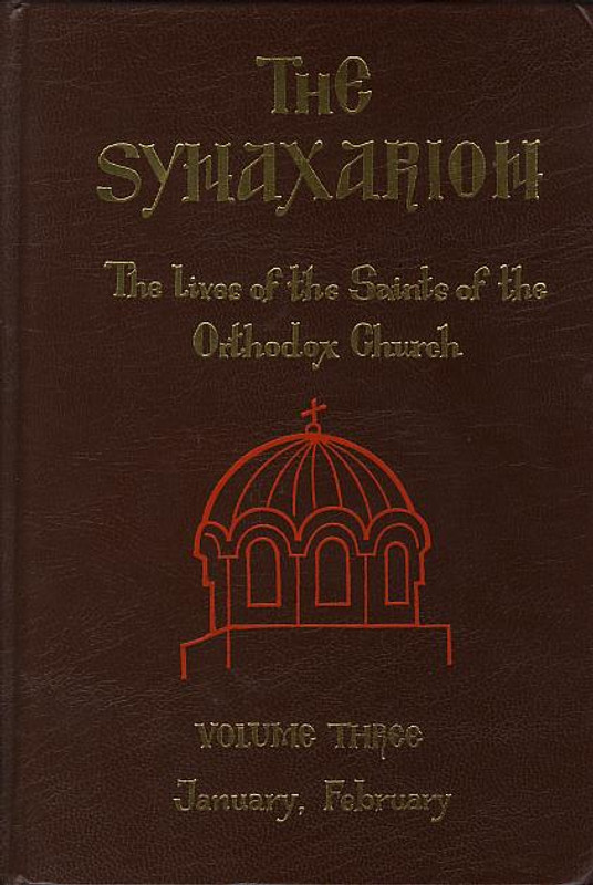 THE SYNAXARION: The Lives of the Saints of the Orthodox Church; Vol. III, January/February