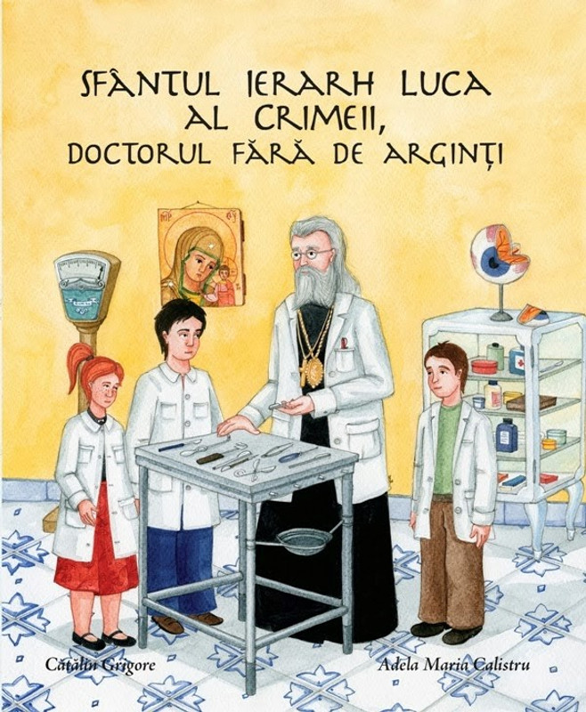 HOLY HIERARCH LUKE OF CRIMEA, THE UNMERCENARY PHYSICIAN (Romanian language version)