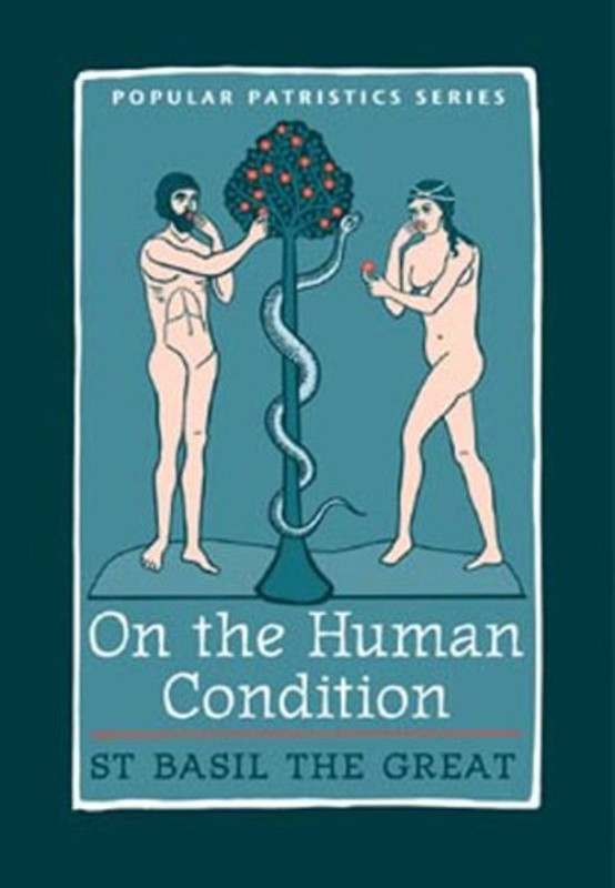 ON THE HUMAN CONDITION by St. Basil the Great