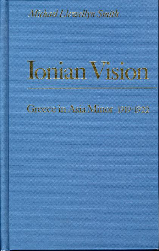 IONIAN VISION: Greece in Asia Minor, 1919-1922