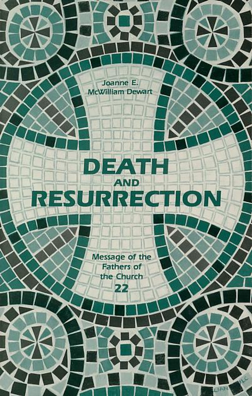 DEATH AND RESURRECTION (Message of the Fathers of the Church Series)