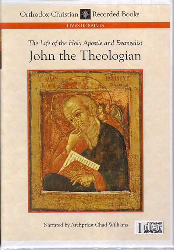 THE LIFE OF THE HOLY APOSTLE AND EVANGELIST JOHN THE THEOLOGIAN (Narrated CD)