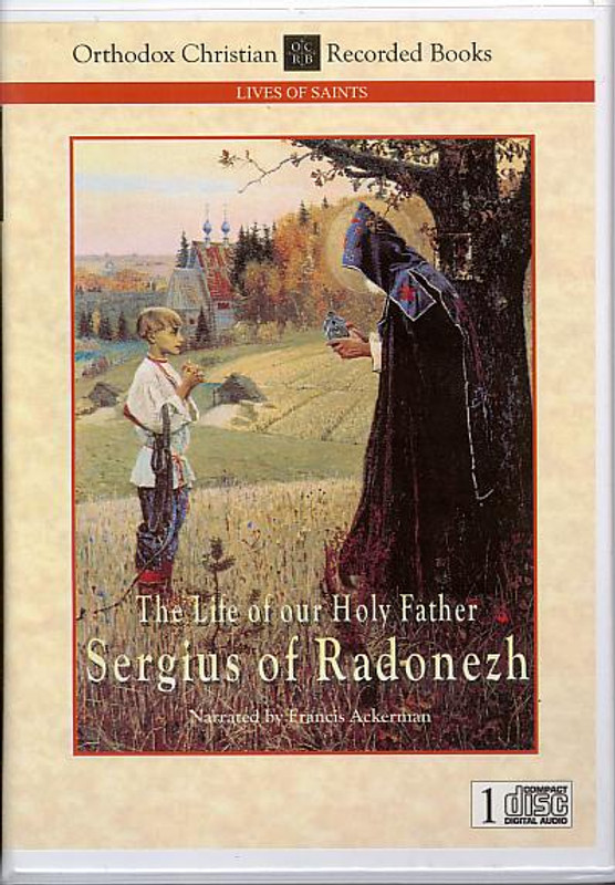 THE LIFE OF OUR HOLY FATHER SERGIUS OF RADONEZH (Narrated CD)