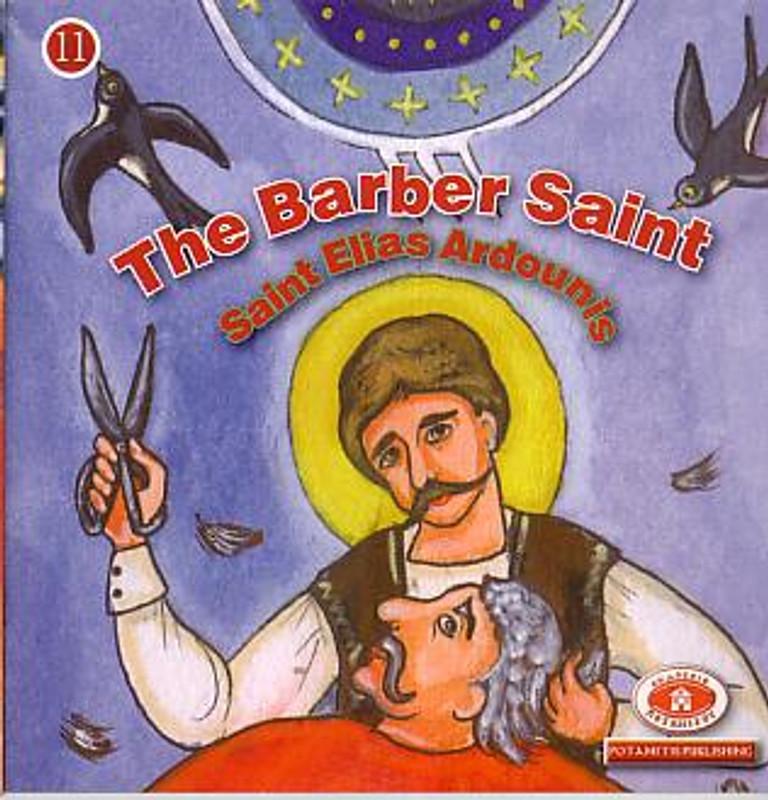 THE BARBER SAINT: SAINT ELIAS ARDOUNIS,  No. 11 (From the Paterikon for Kids Set)