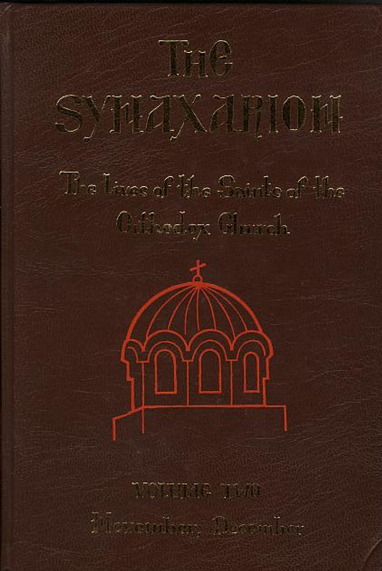 THE SYNAXARION: The Lives of the Saints of the Orthodox Church; Vol. II, November/December