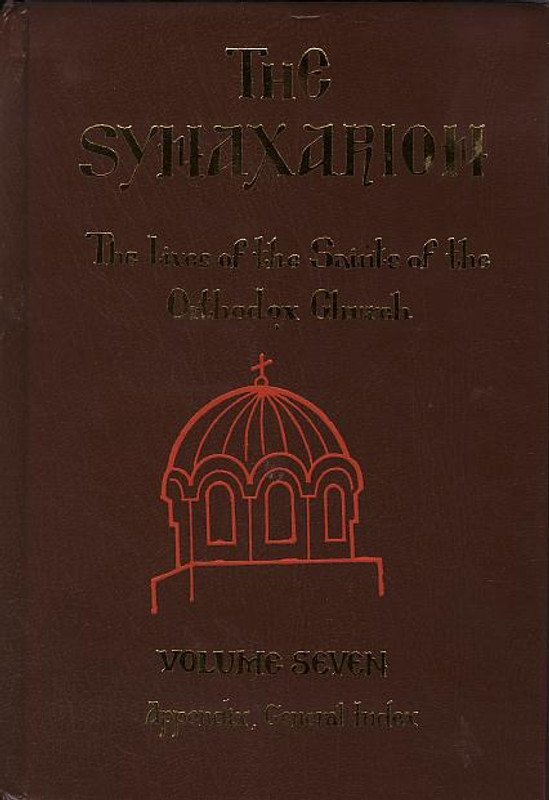 THE SYNAXARION: The Lives of the Saints of the Orthodox Church; Vol. VII, Appendix, General Index