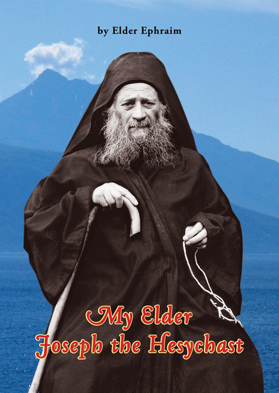 MY ELDER JOSEPH THE HESYCHAST