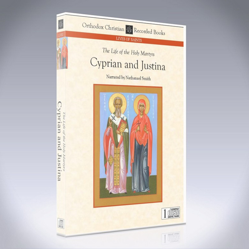 THE LIFE  OF THE HOLY MARTYRS CYPRIAN AND JUSTINA (Narrated CD)