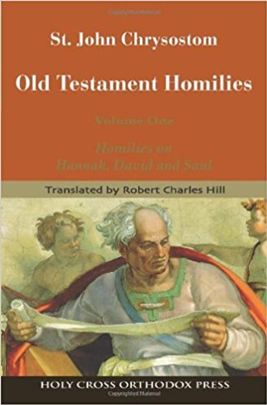 OLD TESTAMENT HOMILIES: ST. JOHN CHRYSOSTOM, V1