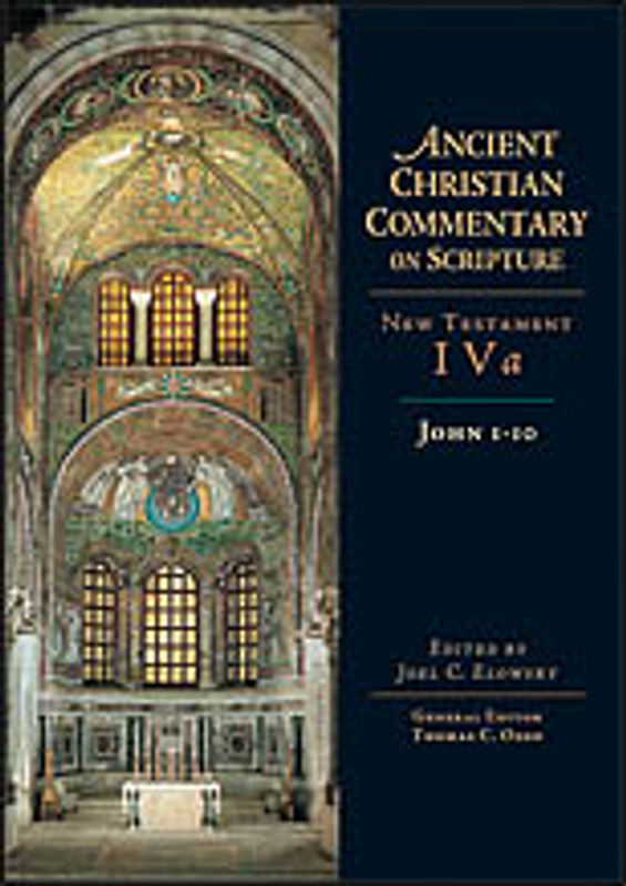 JOHN 1-10, VOL 4a, (From the Ancient Christian Commentary on Scripture)