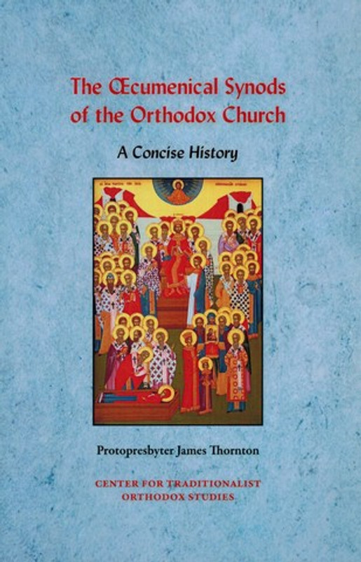 THE OECUMENICAL SYNODS OF THE ORTHODOX CHURCH