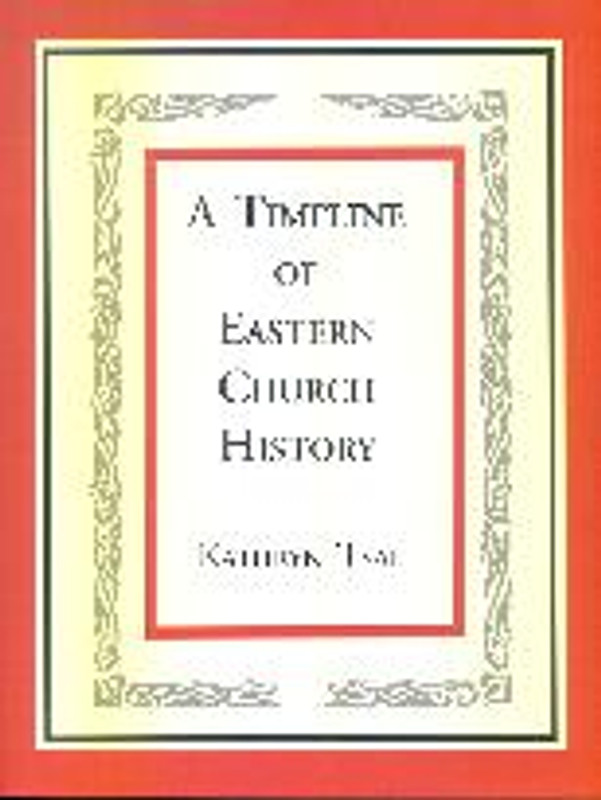 A TIMELINE OF EASTERN CHURCH HISTORY: The First Millennium