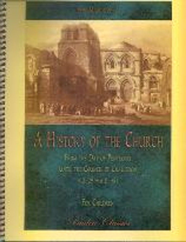 A HISTORY OF THE CHURCH, From the Day of Pentecost Until the Council of Chalcedon, A.D. 29 – A.D. 451 (For Children)