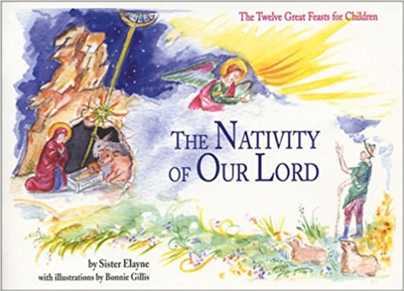 THE NATIVITY OF OUR LORD (The Twelve Great Feasts for Children)