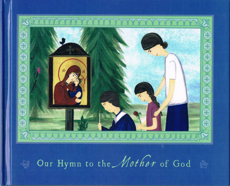OUR HYMN TO THE MOTHER OF GOD