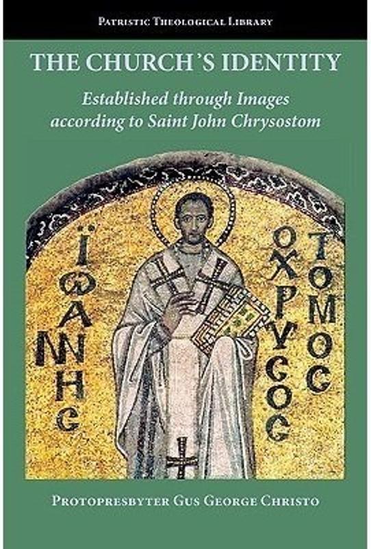 THE CHURCH'S IDENTITY: Established through Images according to Saint John Chrysostom