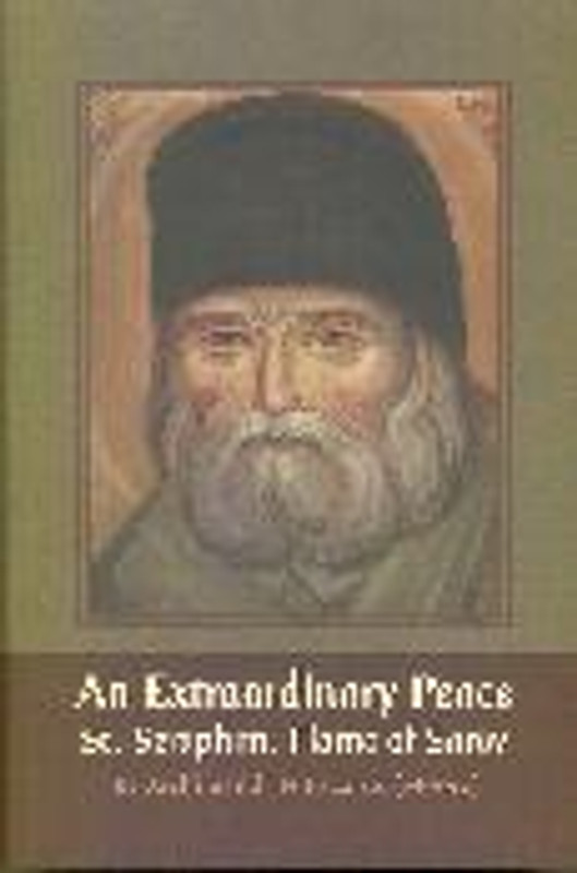 AN EXTRAORDINARY PEACE: St. Seraphim, Flame of Sarov (hardcover)