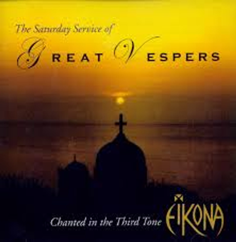 THE SATURDAY SERVICE OF GREAT VESPERS Chanted in the Third Tone