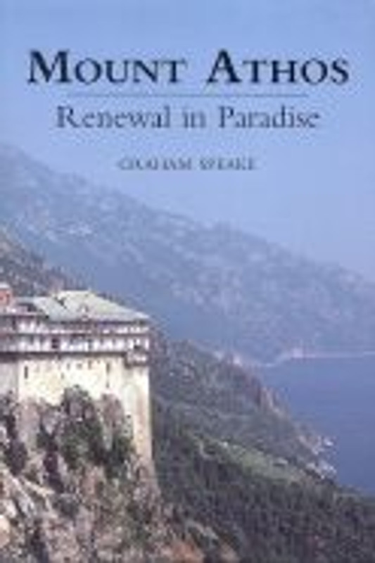 MOUNT ATHOS: Renewal in Paradise