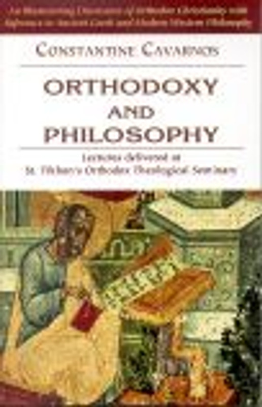 ORTHODOXY AND PHILOSOPHY (hardcover) - OUT OF PRINT