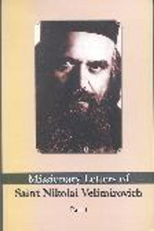 MISSIONARY LETTERS OF SAINT NIKOLAI VELIMIROVICH, PART 1