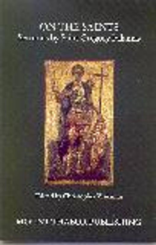 ON THE SAINTS (From the Sermons by Saint Gregory Palamas Series)