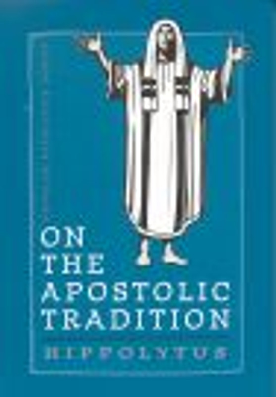 ON THE APOSTOLIC TRADITION 22