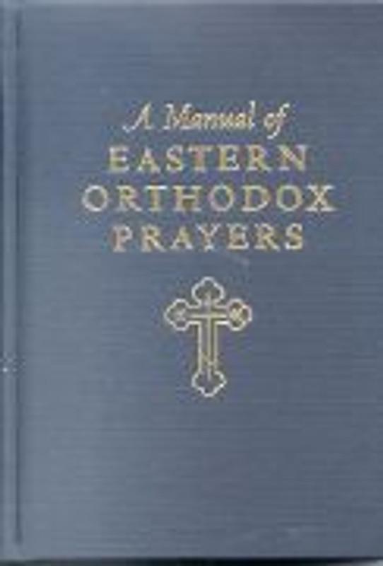 MANUAL OF EASTERN ORTHODOX PRAYERS