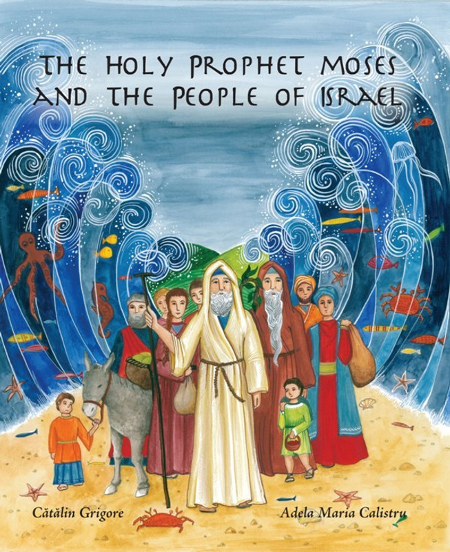 THE HOLY PROPHET MOSES AND THE PEOPLE OF ISRAEL