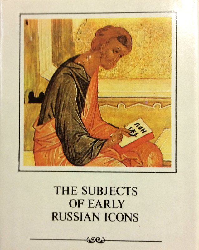 THE SUBJECTS OF EARLY RUSSIAN ICONS