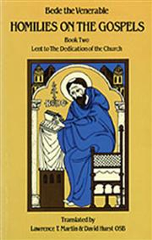HOMILIES ON THE GOSPELS, BOOK TWO: Lent to the Dedication of the Church (Bede the Venerable)