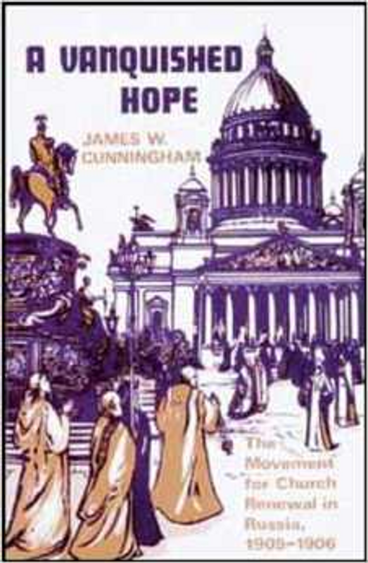 A VANQUISHED HOPE: The Movement for Church Renewal in Russia 1905-1906