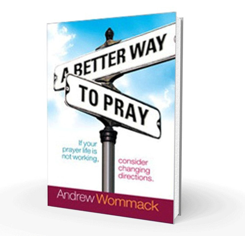 Book - A Better Way To Pray