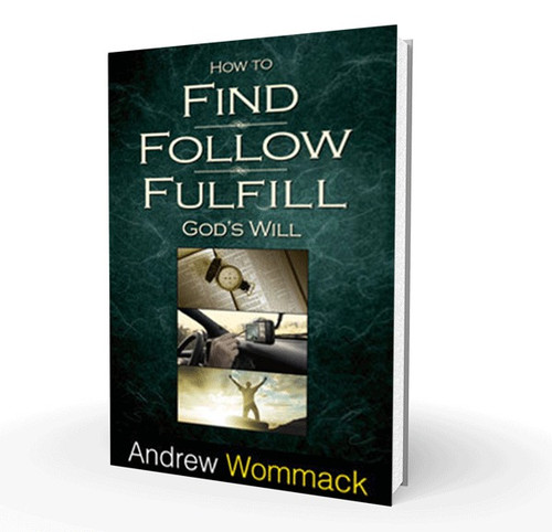 Book - How To Find, Follow, And Fulfill God's Will