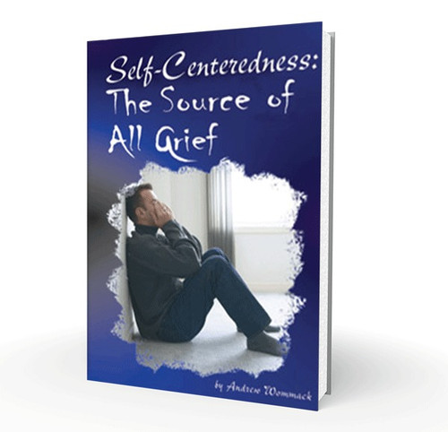 Booklet - Self-Centeredness: The Source of All Grief
