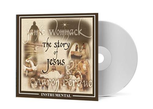 The Story of Jesus (Instrumental Version) - Jamie Wommack & Aaron Perdue