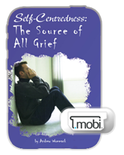 E-Book - Self-Centeredness: The Source of All Grief (Mobi)