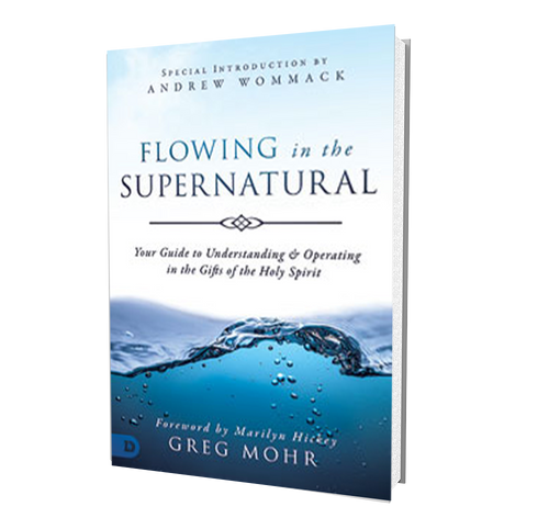Book - Flowing in the Supernatural - Greg Mohr