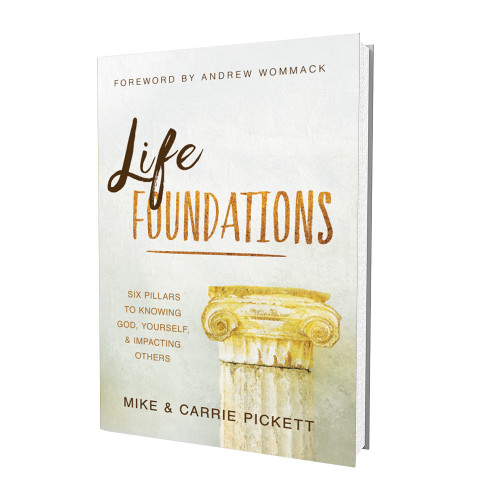 Life Foundations - Mike and Carrie Pickett