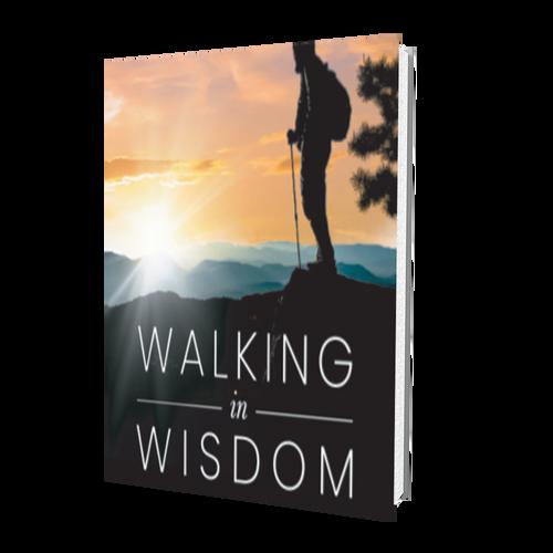 Walking in Wisdom - Greg Mohr