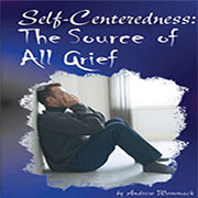 Self-Centeredness; The Source of All Grief